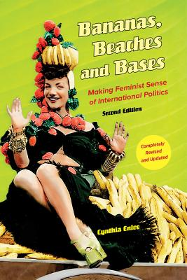 Bananas, Beaches and Bases By Enloe, Cynthia