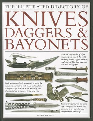 The Illustrated Directory of Knives, Daggers & Bayonets By Capwell, Tobias