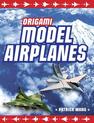 Origami Model Airplanes By Wang, Patrick